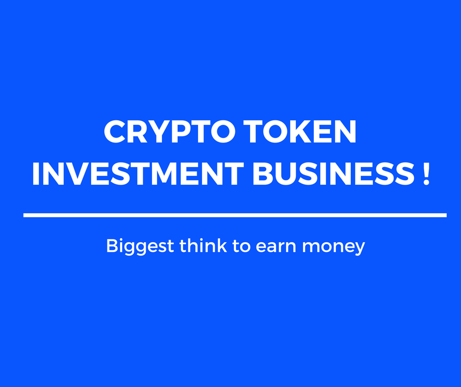 Crypto token investment business – The next big thing to raise money for your business
