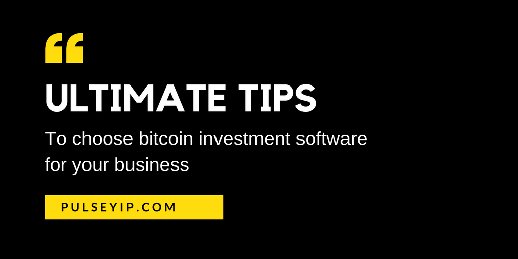 Ultimate tips to choose best bitcoin investment software for reliable hyip bitcoin investment sites