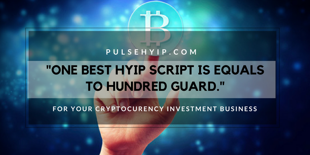 Why cryptocurrency investment business with hyip script is the best one for easy startup plan ?