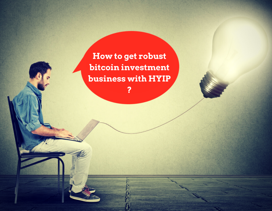Looking to start a bitcoin investment business with HYIP script ? Learn more about it