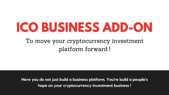 Why ICO business add-on is necessary to move your cryptocurrency investment business to winning edge?