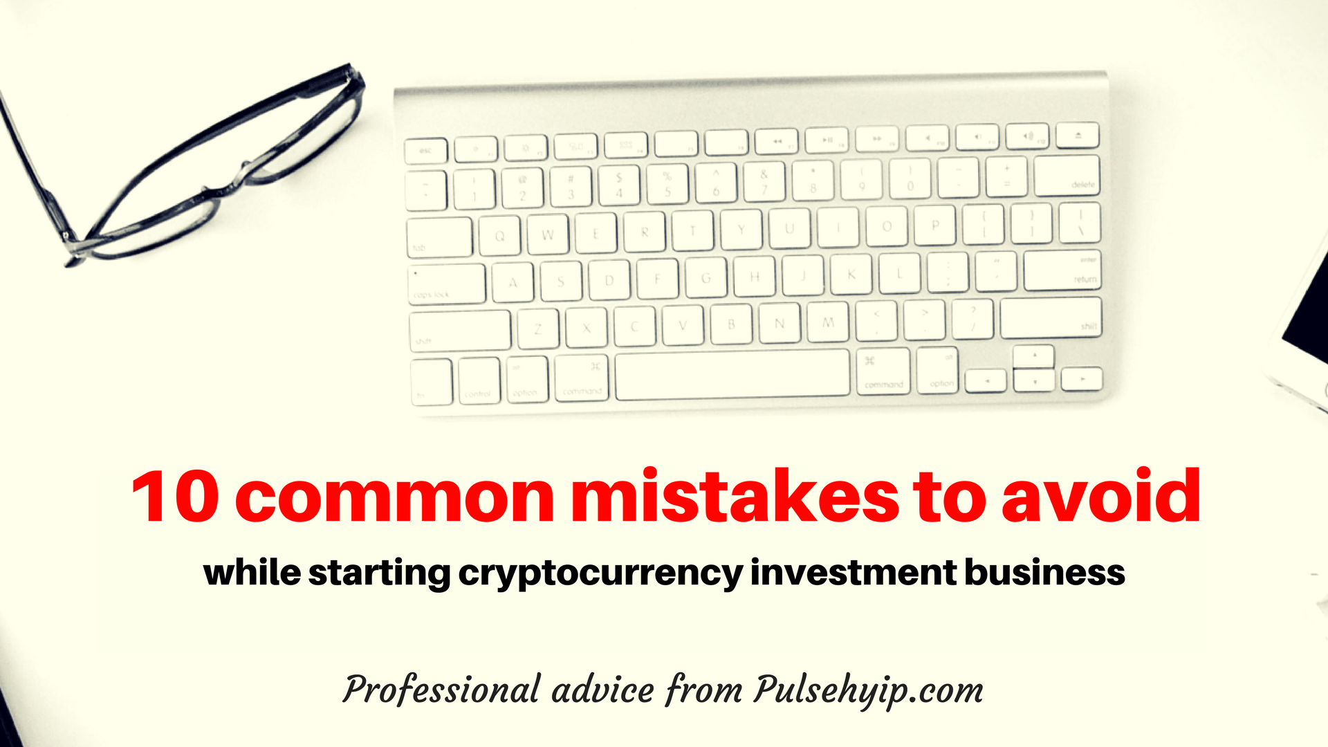 10 common mistakes to avoid while starting  cryptocurrency investment business