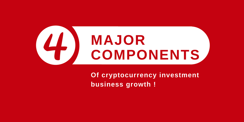 what are major components of cryptocurrency investment business growth ?