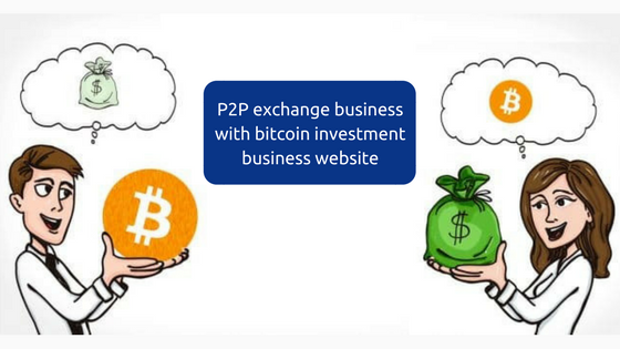 How to integrate peer to peer exchange in bitcoin investment business?