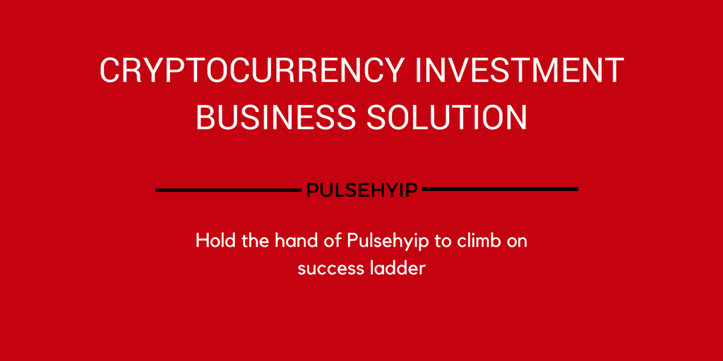 Pulsehyip Cryptocurrency investment business software – It defines a new success strategy for your cryptocurrency investment business